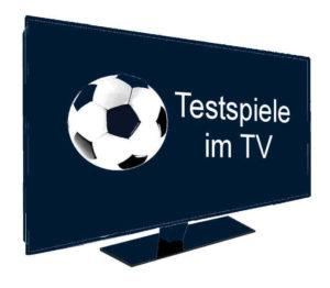 Testspiele Bundesliga im TV